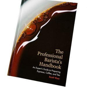 The Professional Barista's Handbook by Scott Rao